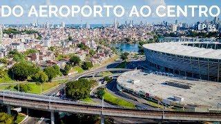 DO AEROPORTO ATÉ O CENTRO DE SALVADOR DE METRÔ    COMO CHEGAR 35