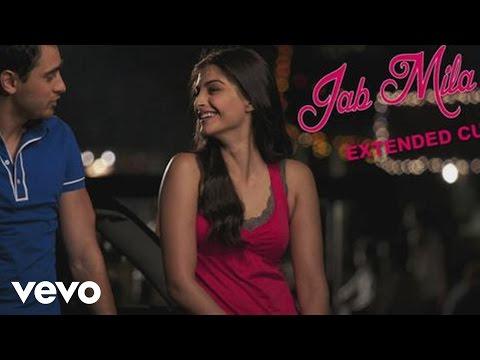 Jab Mila Tu - I Hate Luv Storys | Imran Khan | Sonam...