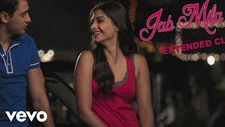 Jab Mila Tu - I Hate Luv Storys | Imran Khan | Sonam Kapoor