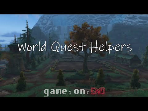 The BEST World Quest Helpers! | GameOnEnd | WoW Addons Series | World Of Warcraft