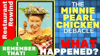 What Happened to Minnie Pearl's Chicken?