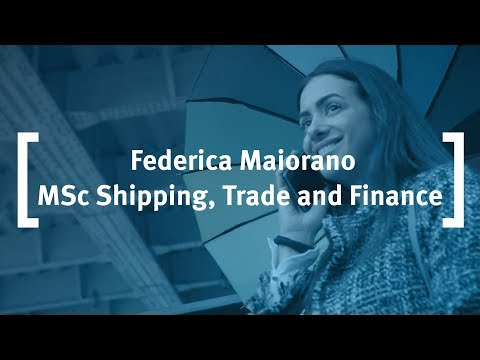 Cass Business School: Federica Maiorano - MSc Shipping, Trade and Finance