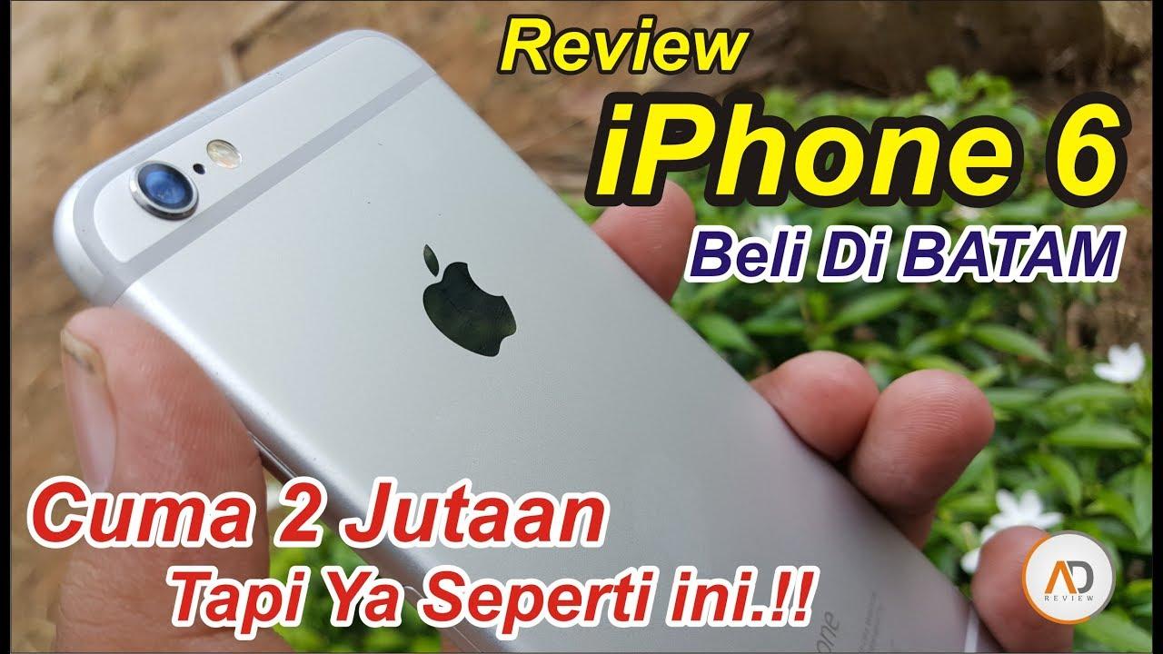 REVIEW iPhone 6 cuma 2 Jutaan - Beli Di BATAM Tapi Ya Seperti ini ... b7c58bcc37