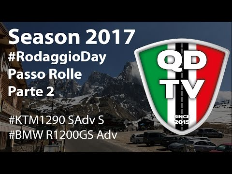 QDTV - #RodaggioDay - Passo Rolle P2 - KTM 1290 SAdvS/BMW R1200GS Adv - Music Mix