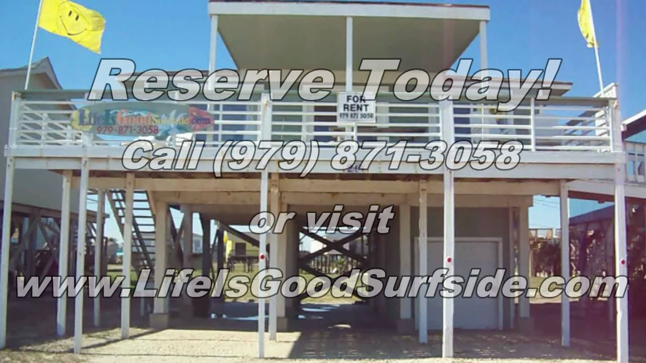 life is good surfside texas beach house rental
