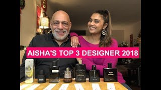 TOP 3 2018 Designer Fragrance Releases Judged by Aisha