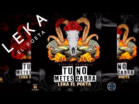 Leka El Poeta - Tu No Metes Cabra (Version Colombia)