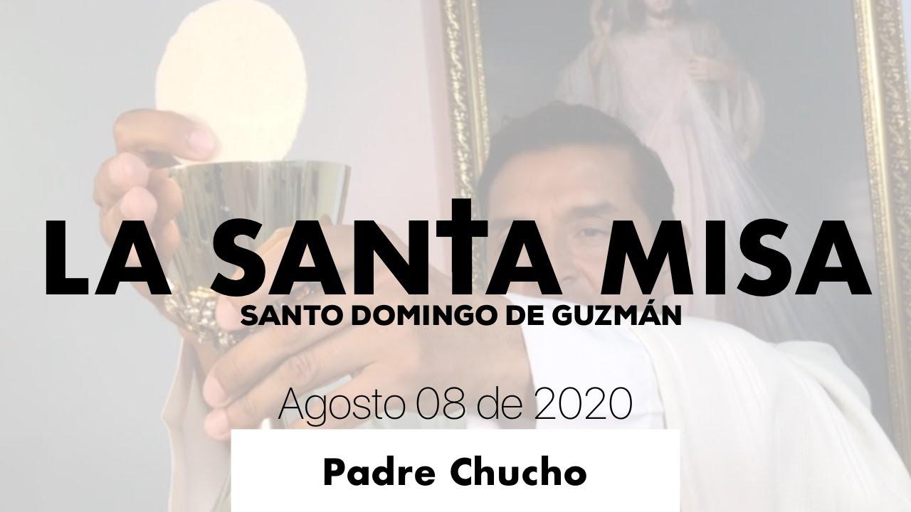 Padre Chucho - La Santa Misa (Sábado 08 de Agosto)