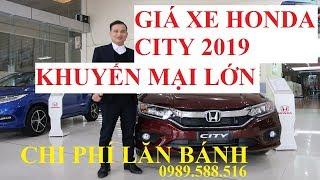 Khuyến Mại Honda City 2019 Bảng Giá Xe Chi Phí Lăn Bánh Hà Nội Sài Gòn Trả Góp 80%