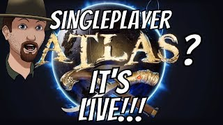 ATLAS Entire Map Single Player Mode Has Gone Live! Ep. 1?