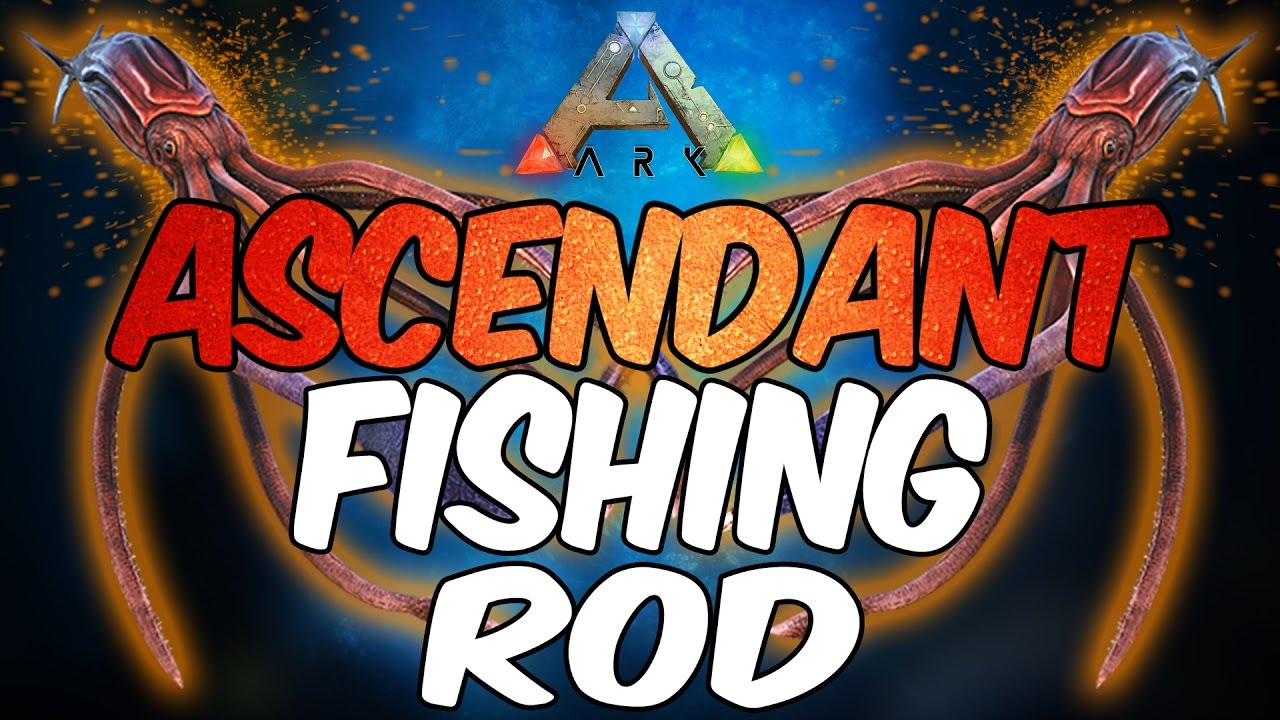 The best way to get an ascendant fishing rod on ark survival the best way to get an ascendant fishing rod on ark survival evolved malvernweather Choice Image