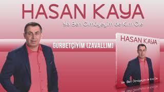 Hasan Kaya - Gurbet  iyim Resimi