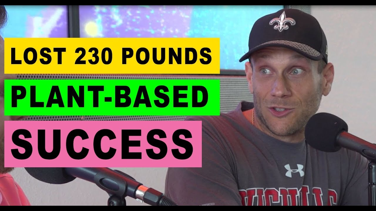 Josh LaJaunie lost 230 pounds and has kept if off on a plant-based diet