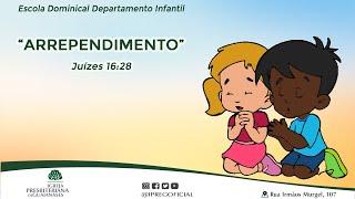 Arrependimento - Juízes 16:28 - Aula Escola Dominical Departamento Infantil.