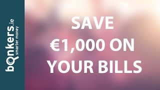 Shopping around could Save You €1,000 on Your Bills