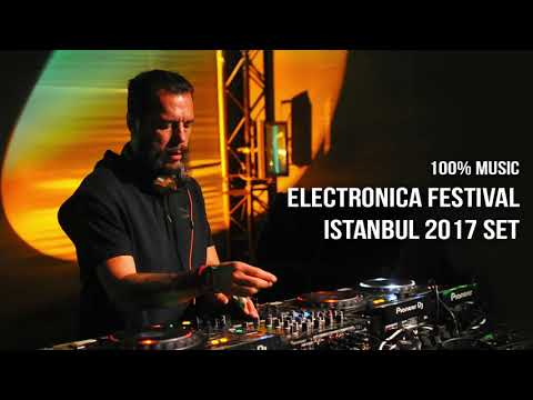 100% Music: Electronica Festival Istanbul 2017 Set | 30 July, 2017