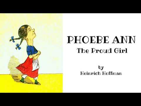 Phoebe Ann The Proud Girl - Children's Rhymes about Pride - Heinrich Hoffman Fables Stories for Kids