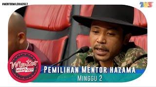 Mentor Millenia 2017 (L) | Minggu 2 | Pemilihan Mentor Hazama