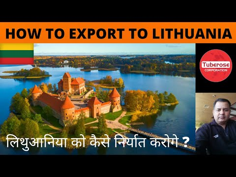 How to Export from India to Lithuania | Tuberose Corporation | Lithuania Export & Imports #Export