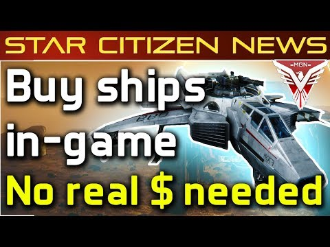 Star Citizen 3.1, buy ships in game, no $ required
