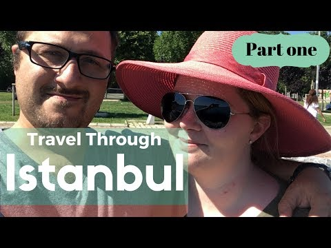 Travel Through Istanbul:Part One | Istanbul, Turkey