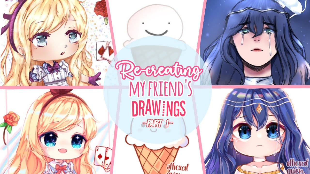 Re-creating my friend's drawings! | Part 1| Gacha life/Gacha Club drawing challenge