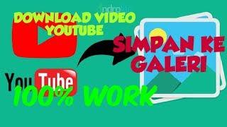 Download CEPAT DAN GAK RIBET!!  Cara download di youtube dan tersimpan di galeri!! 100% WORK
