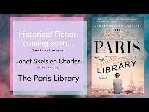 """Historical Fiction Chats ... starring Janet Skeslien Charles and """"The Paris Library"""""""