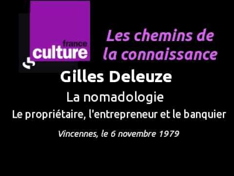 Gilles Deleuze - La nomadologie - Le propriétaire, l'entrepreneur et le banquier