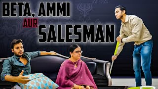 BETA AMMI AUR SALESMAN
