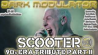 SCOOTER 90s ERA TRIBUTE MIX PART II from DJ DARK MODULATOR