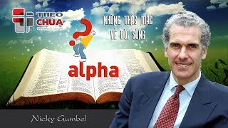ALPHA   Bài 1: Đức Chúa Jêsus Là Ai?