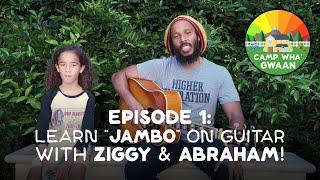 "Camp Wha'Gwaan, Episode 1: Abraham & Ziggy Marley teach you ""Jambo"" (guitar chords)"
