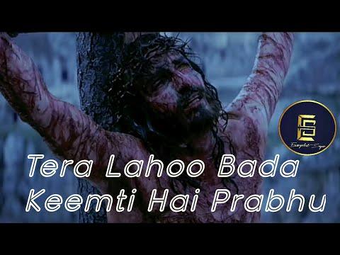  Tera Lahoo Bada Kimti Hai Prabhu With Lyrics 