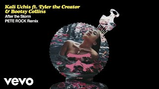 Kali Uchis - After The Storm (Pete Rock Remix) ft. Tyler, The Creator, Bootsy Collins