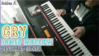 CRY - James Maslow (Keyboard Cover) ❤️