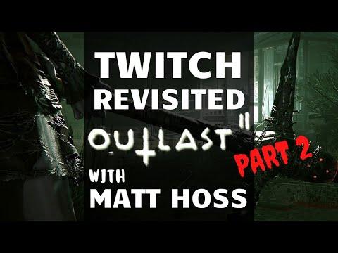 #LetsPlay - Outlast 2 with Matt Hoss (Part 2)