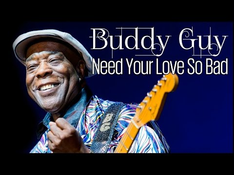 Buddy Guy - Need Your Love So Bad (SR)