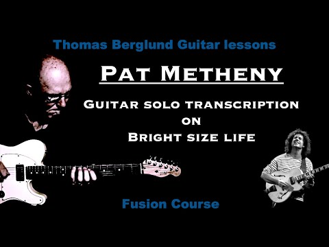 Pat Metheny on Bright size life - Guitar solo transcription