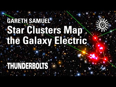 Gareth Samuel: Star Clusters Map the Galaxy Electric | Thunderbolts