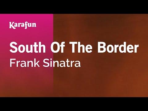 Karaoke South Of The Border - Frank Sinatra *