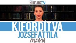 Kifordítva - József Attila: Mama (Google Translate) - Döbrösi Laura