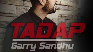 TADAP | GARRY SANDHU | FRESH MEDIA RECORDS | FULL AUDIO | NEW PUNJABI SONGS 2016