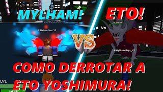 HOW TO DEFEAT ETO YOSHIMURA! / Mylham vs Eto! Roblox: Ghouls Bloody Nights English