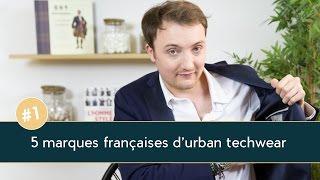 5 Marques françaises d'URBAN TECHWEAR - Parlons Vêtements