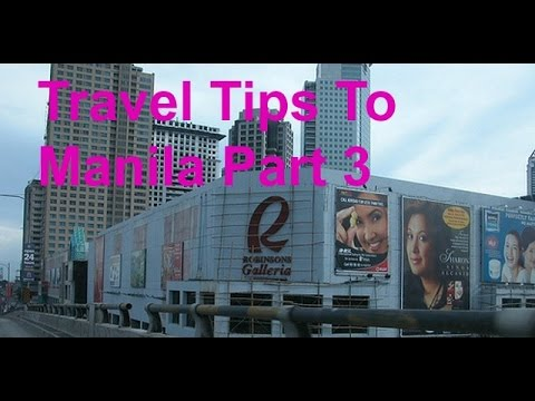 Travel Tips to Manila Part 3