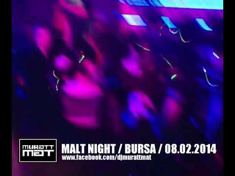 Muratt Mat - Malt Night Club [TR, Bursa] LIVE