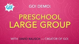GO! Demo Preschool Large Group