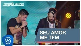 Baixar Jorge & Mateus - Seu Amor Me Tem (Como Sempre Feito Nunca) [Vídeo Oficial]