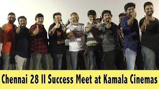 Chennai 28 2 Success Meet at Kamala Cinemas